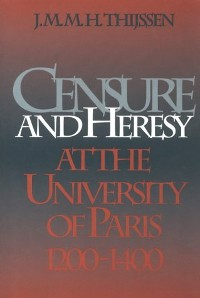 Cover Censure and Heresy at the University of Paris, 1200-1400