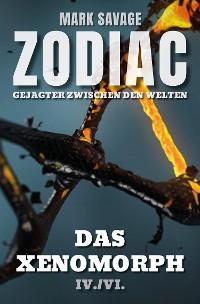 Cover Zodiac - Gejagter zwischen den Welten IV: Das Xenomorph