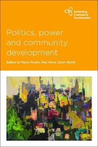 Cover Politics, Power and Community Development