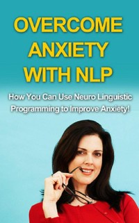 Cover Overcome Anxiety With NLP