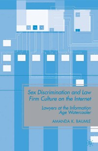Cover Sex Discrimination and Law Firm Culture on the Internet