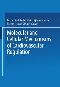 Cover Molecular and Cellular Mechanisms of Cardiovascular Regulation