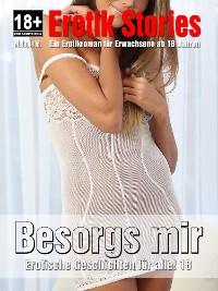 Cover Erotische Geschichten | Besorgs mir | Teil 18