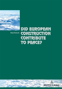 Cover Did European Construction Contribute to Peace?