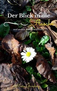 Cover Der Blick in die Flasche und andere Kurzgeschichten