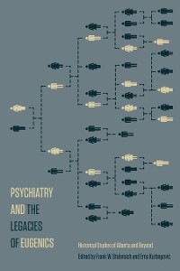 Cover Psychiatry and the Legacies of Eugenics