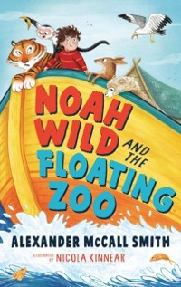 Cover Noah Wild and the Floating Zoo