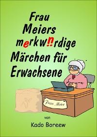Cover Frau Meiers merkwürdige Märchen für Erwachsene