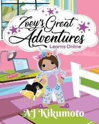 Cover Zoey's Great Adventures - Learns Online