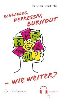 Cover Schlaflos, depressiv, Burnout – wie weiter?