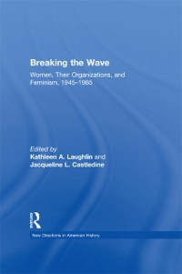 Cover Breaking the Wave: Women, Their Organizations, and Feminism, 1945-1985