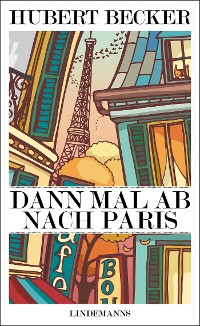 Cover Dann mal ab nach Paris