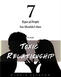 Cover 7 types of people you shouldn't date to avoid toxic relationships