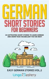 Cover German Short Stories for Beginners Volume 2