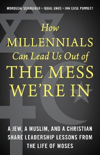 Cover How Millennials Can Lead Us Out of the Mess We're In