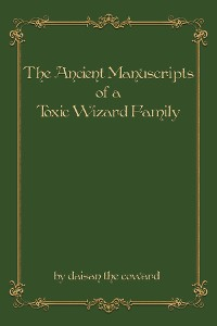 Cover The Ancient Manuscripts of a Toxic Wizard Family