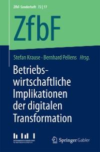 Cover Betriebswirtschaftliche Implikationen der digitalen Transformation