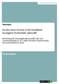 Cover Ist das neue Gesetz in Deutschland bezüglich Sterbehilfe sinnvoll?