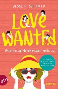Cover Love wanted - Oder wie werde ich meine Familie los