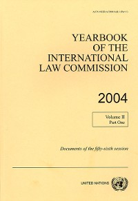 Cover Yearbook of the International Law Commission 2004, Vol. II, Part 1
