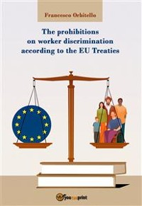 Cover The prohibitions on worker discrimination according to the EU Treaties