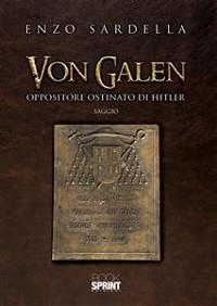 Cover Von Galen - Oppositore ostinato di Hitler