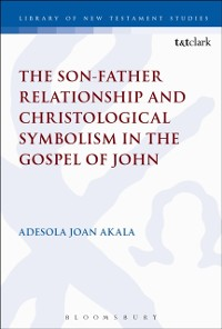 Cover Son-Father Relationship and Christological Symbolism in the Gospel of John