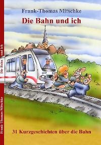 Cover Die Bahn und ich