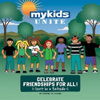 Cover MyKids Unite Celebrate Friendships For All!