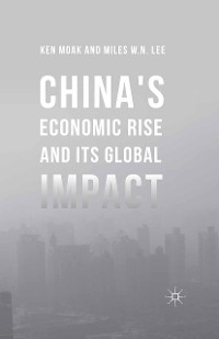 Cover China's Economic Rise and Its Global Impact