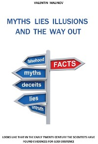 Cover MYTHS LIES ILLUSIONS AND THE WAY OUT