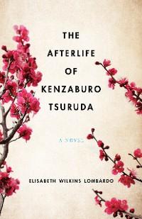 Cover The Afterlife of Kenzaburo Tsuruda