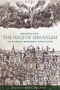 Cover Retelling the Siege of Jerusalem in Early Modern England