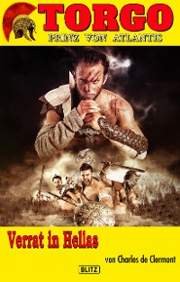 Cover Torgo - Prinz von Atlantis 08: Verrat in Hellas