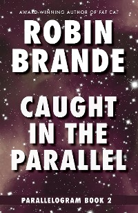 Cover Caught in the Parallel: Parallelogram, Book 2