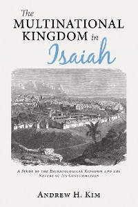 Cover The Multinational Kingdom in Isaiah