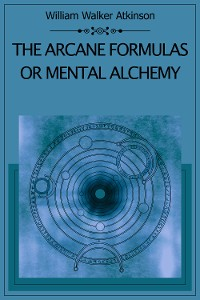 Cover The Arcane Formulas Or Mental Alchemy