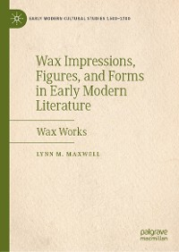 Cover Wax Impressions, Figures, and Forms in Early Modern Literature