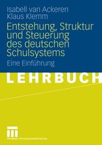 Cover Entstehung, Struktur und Steuerung des deutschen Schulsystems