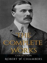 Cover Robert W. Chambers: The Complete Works