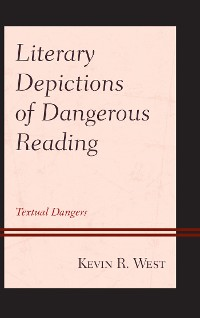 Cover Literary Depictions of Dangerous Reading