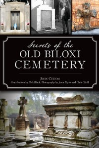 Cover Secrets of the Old Biloxi Cemetery