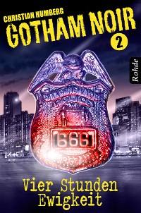 Cover Gotham Noir Band 2: Vier Stunden Ewigkeit
