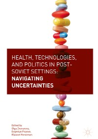 Cover Health, Technologies, and Politics in Post-Soviet Settings