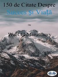 Cover 150 De Citate Despre Succes Și Viață