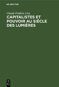Cover Capitalistes et pouvoir au siècle des lumières