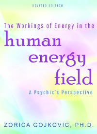 Cover The Workings of Energy in the Human Energy Field