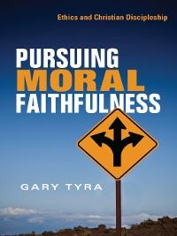 Cover Pursuing Moral Faithfulness