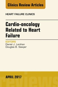 Cover Cardio-oncology Related to Heart Failure, An Issue of Heart Failure Clinics, E-Book