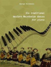 Cover Six Traditional Western Macedonian Dances for Piano